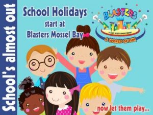 School Holidays start at Blasters Mossel Bay