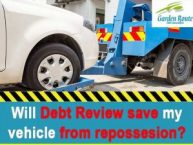 Will Debt Review save my Vehicle from Repossession?